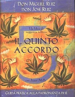 Il Quinto accordo di Don Miguel Ruiz