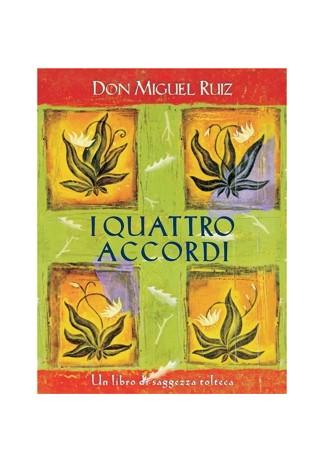 I quattro accordi di Don Miguel Ruiz