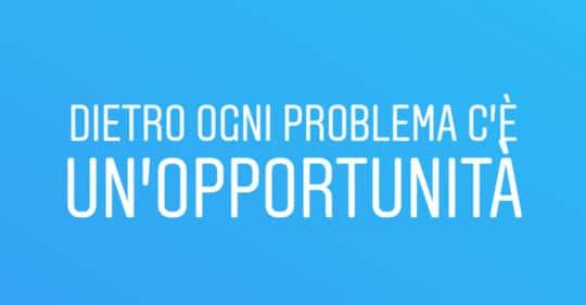 I problemi sono opportunità