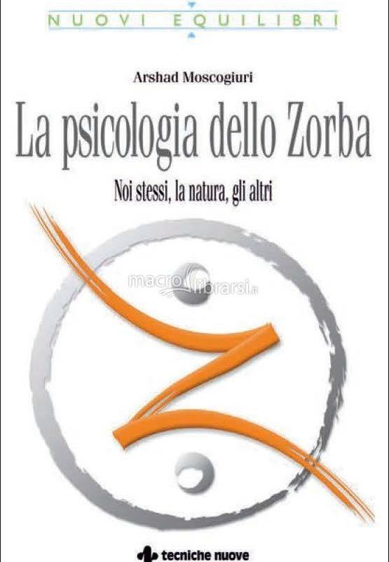 La psicologia dello Zorba di Arshad Moscogiuri