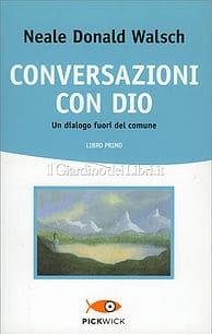 Conversazioni con Dio di Neale Donald Walesch