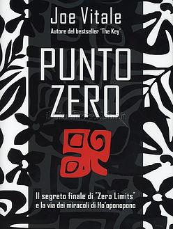 Punto Zero di Joe Vitale, il seguito di Zero Limits