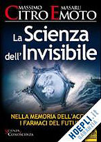 La scienza dell'Invisibile – Citro/Emoto
