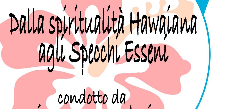 Dalla spiritualità hawaiana agli specchi esseni