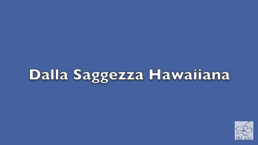 Dalla Saggezza hawaiana